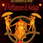 DAL PARTENONE DI ATENE AL PUTTHANONE DI AKRAGAS